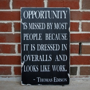 Opportunity-is-missed-by-most-people-because-it-is-dressed-in-overalls-and-looks-like-work.-Thomas-Edison